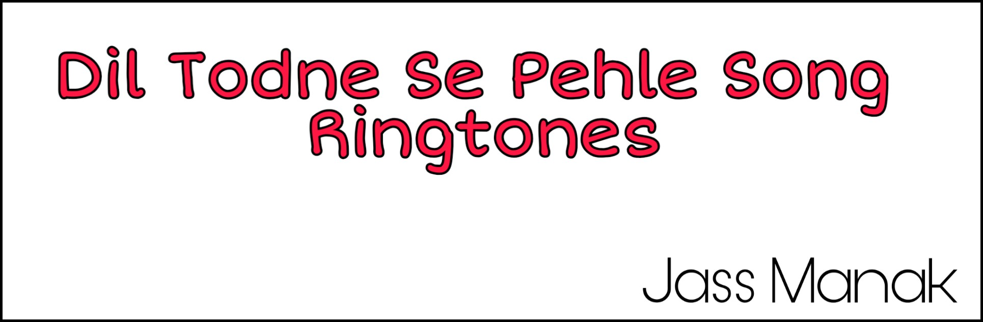 Mera Dil Todne Se Pehle Mp3 Ringtone Download