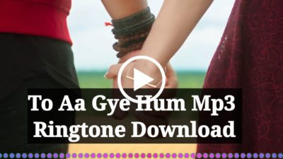 Toh Aagaye Hum Mp3 Ringtone Download