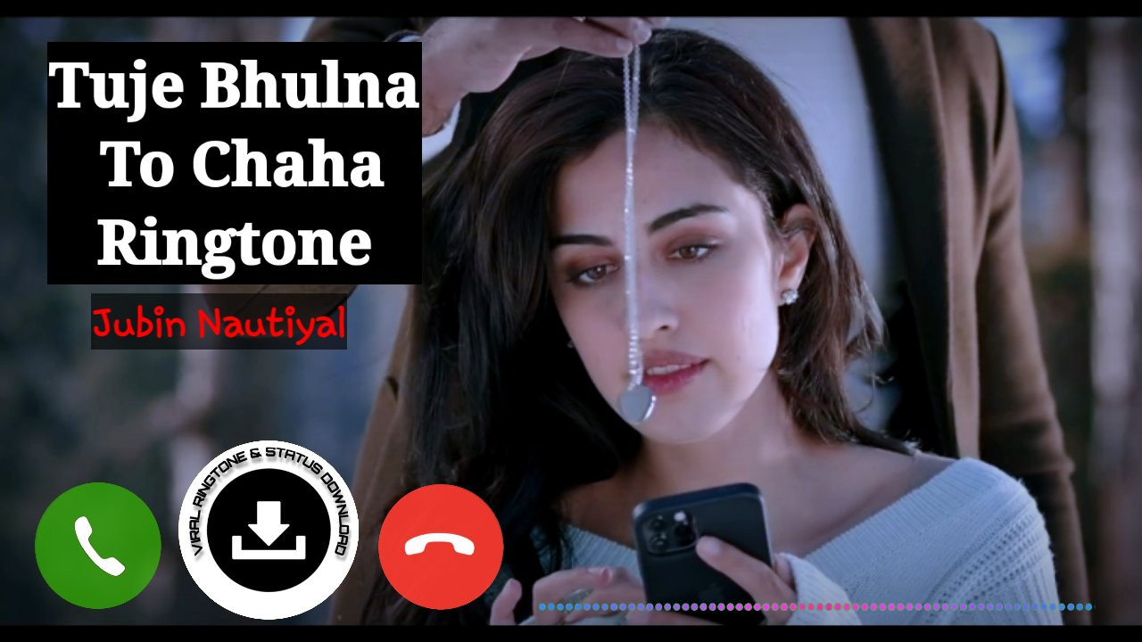 Tujhe Bhoolna Toh Chaaha Ringtone Download