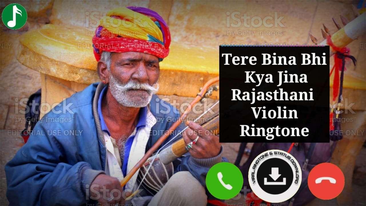 Tere Bina Bhi Kya Jina Rajasthani Violin Ringtone