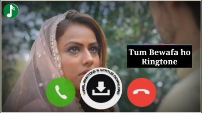 Tum Bewafa Ho Mp3 Ringtone Download