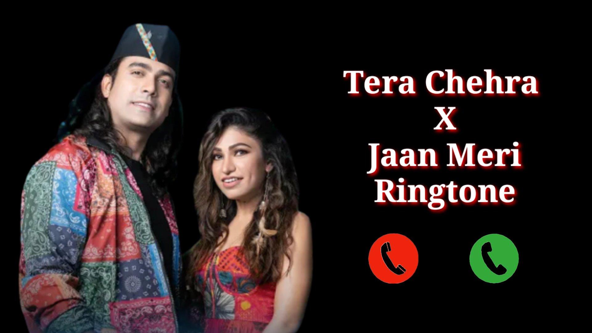 Tera Chehra X Jaan Meri ringtone