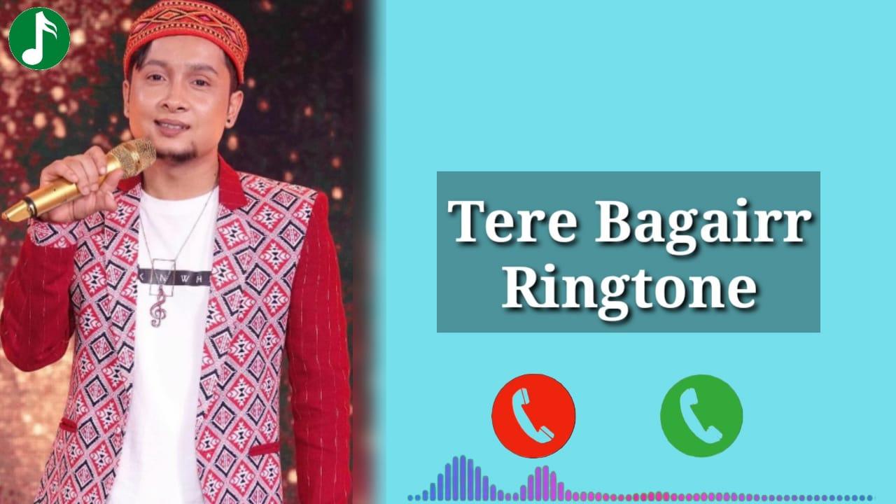 Tere Bagairr Mp3 Ringtone Download