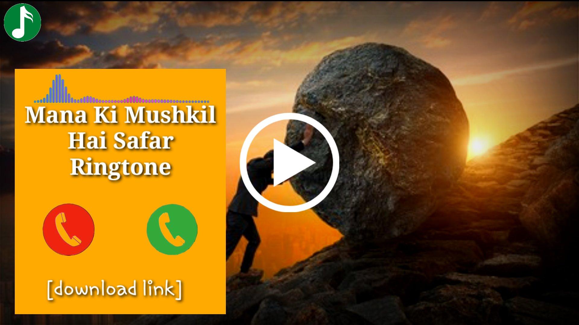 Mana Ki Mushkil Hai Safar Mp3 Ringtone Download