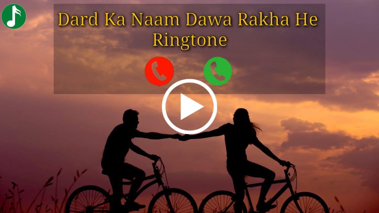 Dard Ka Naam Dawa Rakha Hai Mp3 Ringtone Download