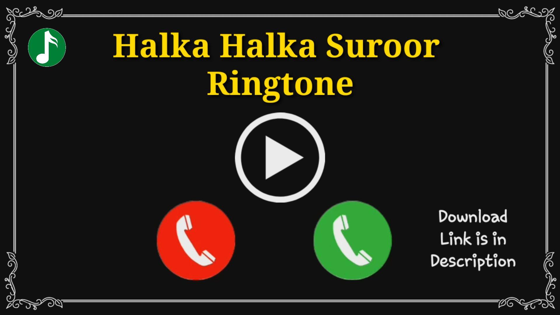 Halka Halka Suroor Mp3 Ringtone Download