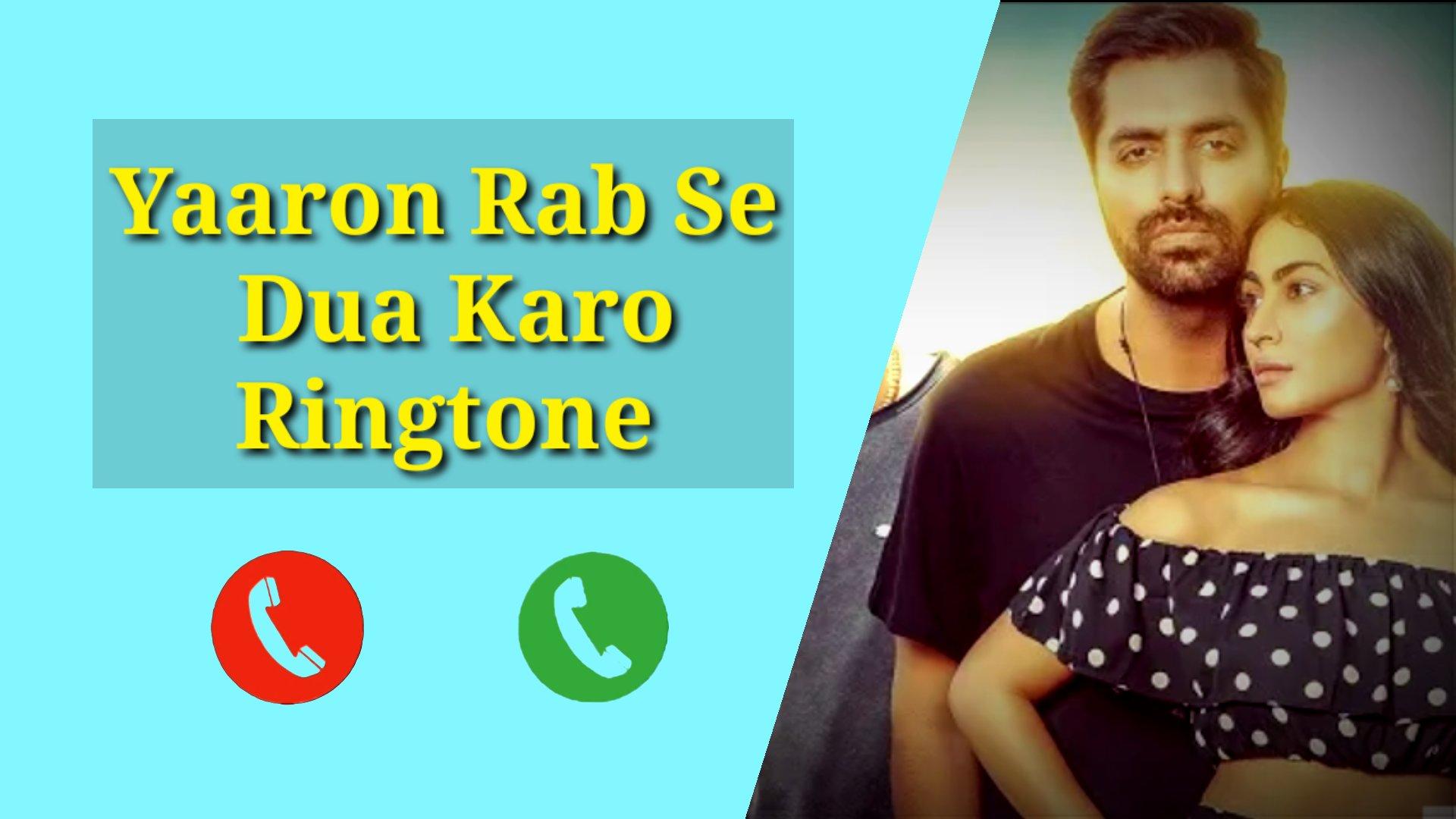 Yaaron Rab Se Dua Karo Mp3 Ringtone Download