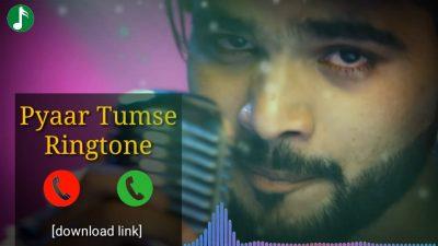 Pyaar Tumse Mp3 Ringtone Download