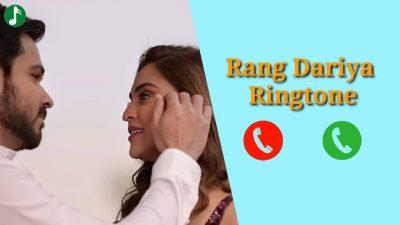 Rang Dariya Mp3 Ringtone Download
